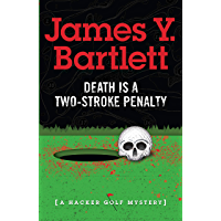 Death is a Two-Stroke Penalty: A Hacker Golf Mystery (English Edition)