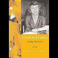 Joan Mitchell: Lady Painter (English Edition)