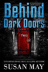 Behind Dark Doors (two): Six Suspenseful Short Stories Kindle Edition