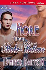 More Than Make-Believe (Siren Publishing Allure ManLove) Kindle Edition