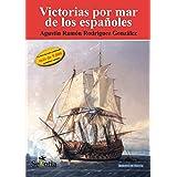 Victorias por mar de los españoles (Biblioteca de Historia)