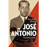 José Antonio: Realidad y mito (Spanish Edition)