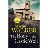 The Body in the Castle Well: Bruno investigates as France's dark past reaches out to claim a new victim (The Dordogne Mysteri