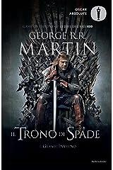 Il Trono di Spade - 1. Il Trono di Spade, Il Grande Inverno: Libro primo delle cronache del Ghiaccio e del Fuoco Formato Kindle