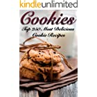 COOKIES: THE TOP 250 MOST DELICIOUS COOKIE RECIPES (Cookie recipe book, cookie bars, making cookies, best cookie recipes, rec