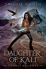 Daughter of Kali: Unholy Alliance - Urban Fantasy (Demon Slayer 2) Kindle Edition