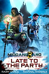 Late To The Party (Middang3ard Book 2) Kindle Edition
