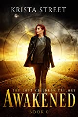 Awakened: The Prequel to The Lost Children Trilogy Kindle Edition