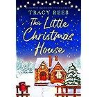 The Little Christmas House: An absolutely unputdownable Christmas romance (English Edition)