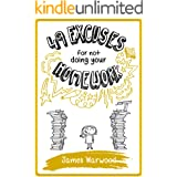49 Excuses for Not Doing Your Homework (The 49 Series Book 3)