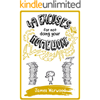 49 Excuses for Not Doing Your Homework (The 49... Series Book 3)