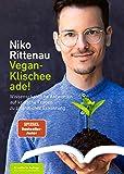 Vegan-Klischee ade!: Wissenschaftliche Antworten auf kritische Fragen zu pflanzlicher Ernährung - Erweiterte Auflage mit…