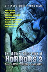 The Alchemy Book of Horrors 2: Strange Stories and Weird Tales Kindle Edition