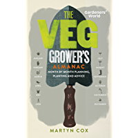 Gardeners' World: The Veg Grower's Almanac: Month by Month Planning, Planting and Advice (English Edition)