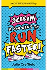 Scream if You Want to Run FASTER Kindle Edition