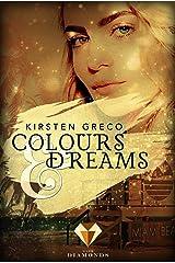Colours & Dreams Kindle Ausgabe