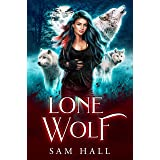 Lone Wolf: A Rejected Mates Wolf Shifter Romance (Reach for the Moon Book 1) (English Edition)