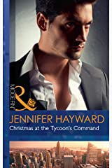 Christmas At The Tycoon's Command (Mills & Boon Modern) (The Powerful Di Fiore Tycoons, Book 1) Kindle Edition