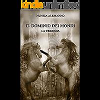Il Dominio dei Mondi - LA TRILOGIA: THE GOLDEN EDITION (Cofanetto   L'Egemonia del Drago   L'Angelo Nero   Il Mistero del Manoscritto) Saga fantasy   Thriller   Dark fantasy