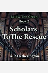 Scholars to the Rescue: Below the Green, Book 2 Audible Audiobook