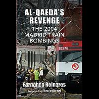 Al-Qaeda's Revenge: The 2004 Madrid Train Bombings (English Edition)