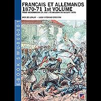 Francais et Allemands 1870-71 1st Volume (illustrated) (Soldiers, weapons & uniforms 800) (English Edition)