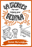 49 Excuses for Not Tidying Your Bedroom (The 49... Series Book 1) (English Edition)