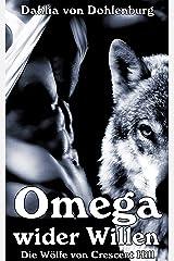 Omega wider Willen (Die Wölfe von Crescent Hill 1) Kindle Ausgabe