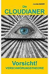 Die CLOUDIANER: Vorsicht! Verschwörungstheorie Kindle Ausgabe