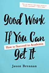 Good Work If You Can Get It: How to Succeed in Academia (English Edition) Versión Kindle
