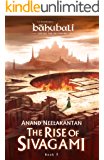 The Rise of Sivagami: Book 1 of Baahubali - Before the Beginning (Baahubali: Before the Beginning)