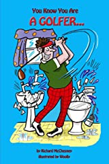 You Know You Are A Golfer... (You Know You Are... Book 5) Kindle Edition