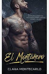 El Montañero: Romance, Erótica y Segunda Oportunidad con el Viudo (Novela de Romance y Erótica) Versión Kindle