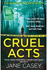 Cruel Acts: The Top Ten Sunday Times suspense thriller bestseller and winner of the Irish Independent crime fiction book of the year (Maeve Kerrigan, Book 8) Kindle Edition