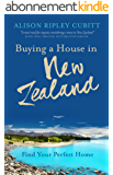 Buying a House in New Zealand: Find Your Perfect Home (English Edition)