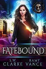 Fatebound: An Urban Fantasy Epic Adventure (Mortality Bound Book 1) Kindle Edition
