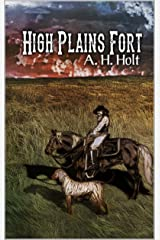 """A Classic Western: High Plains Fort: A Western Adventure From The Author of """"Ten In Texas"""" Kindle Edition"""