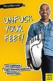 Unfuck your Feet: Das Comeback eines vernachlässigten Körperteils