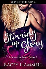 Stirring Up Glory (Stirred by Love Book 2) Kindle Edition