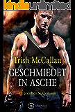 Geschmiedet in Asche (Ein prickelnder SEALs-Roman 2)