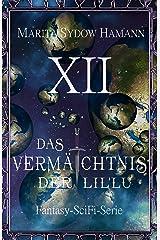 Das Vermächtnis der Lil'Lu (12): Fantasy-SciFi-Serie (Das Vermächtnis der Lin'Lu Serie) Kindle Ausgabe