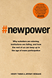 New Power: Why outsiders are winning, institutions are failing, and how the rest of us can keep up in the age of mass participation (English Edition)