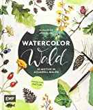 Watercolor Wald: 20 Motive in Aquarell malen – Inspiration Natur