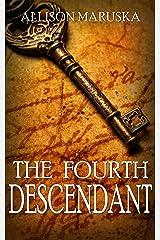 The Fourth Descendant Kindle Edition