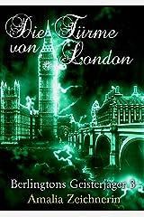 Berlingtons Geisterjäger 3 - Die Türme von London Kindle Ausgabe