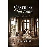 Castillo de Ilusiones: Algo parecido al amor (Amores inesperados nº 4)