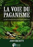 La voie du paganisme: Guide moderne des pratiques païennes
