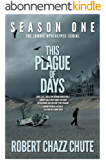 This Plague of Days Season One (The Zombie Apocalypse Serial Book 1) (English Edition)