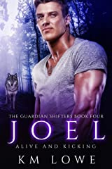 Joel : Alive And Kicking (The Guardian Shifters Book 4) Kindle Edition