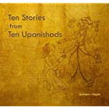 Ten Stories from Ten Upanishads (Illustrated)